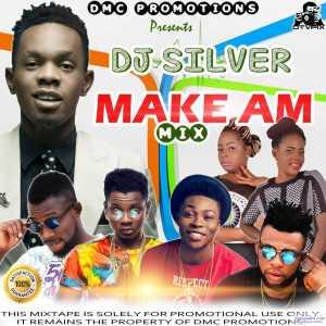 DJ Silver - Make Am Mix